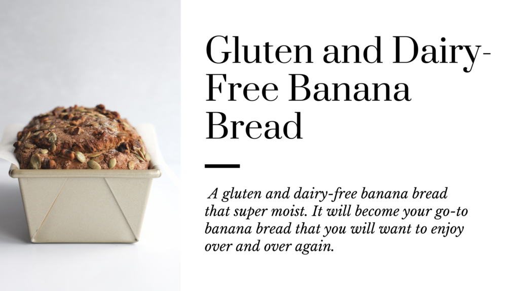 A gluten and dairy-free banana bread that is super moist.