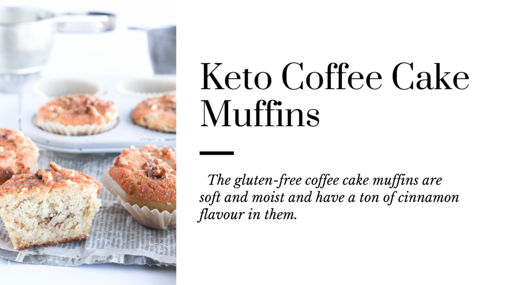 Keto coffee cake muffins that taste like your favourite cinnamon sugar coffee cake.