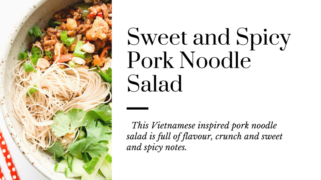 This Vietnamese inspired pork noodle salad is gluten-free and an easy dish to make at home.