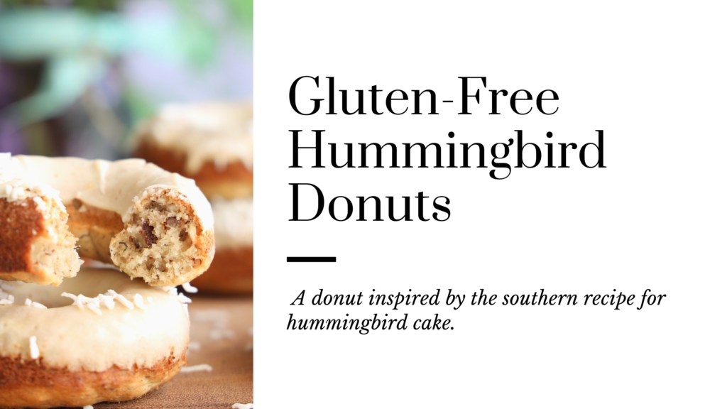 A gluten-free donut inspired by the southern recipe called Hummingbird Cake.
