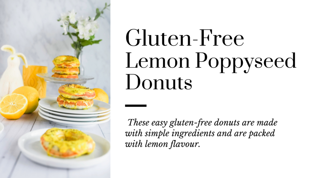 These easy to make gluten-free lemon poppyseed donuts are made with simple ingredients and are packed with lemon flavour.