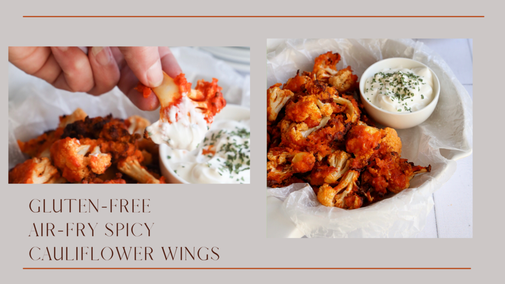 This gluten-free air fry spicy cauliflower wing recipe will be loved by meat and non-meat eaters.
