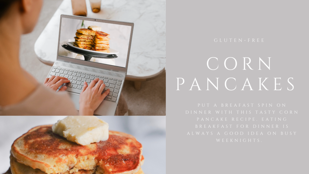Put a breakfast spin on dinner with this tasty gluten-free recipe for corn pancakes. Breakfast for dinner, or brinner, is a great way to make a quick and easy weeknight dinner.