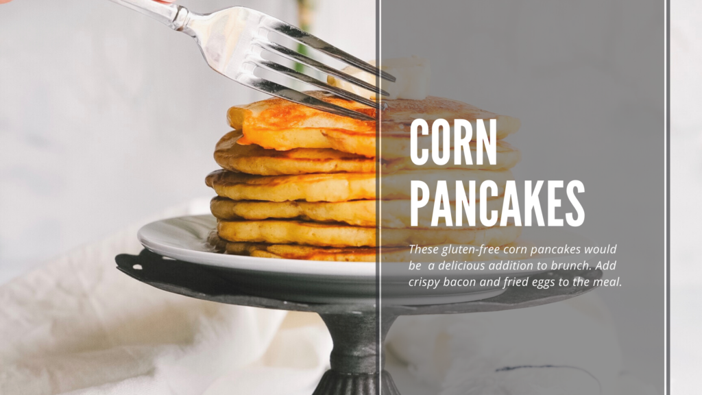 Put a breakfast spin on dinner with this tasty gluten-free recipe for corn pancakes. Breakfast for dinner, or bringer, is a great way to make a quick and easy weeknight dinner.