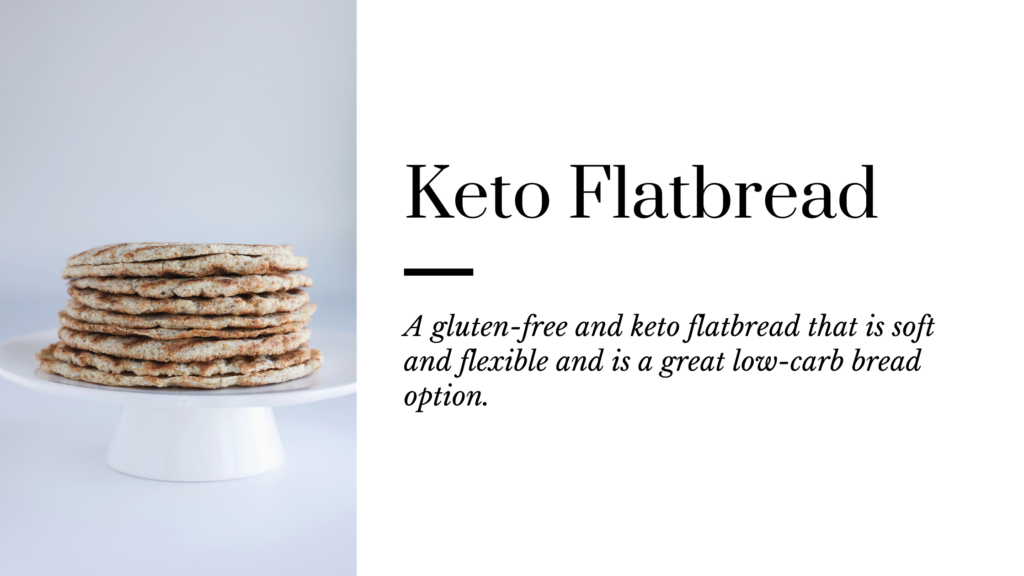 This gluten-free and keto flatbread is so soft and flexible and is a great low-carb bread option.