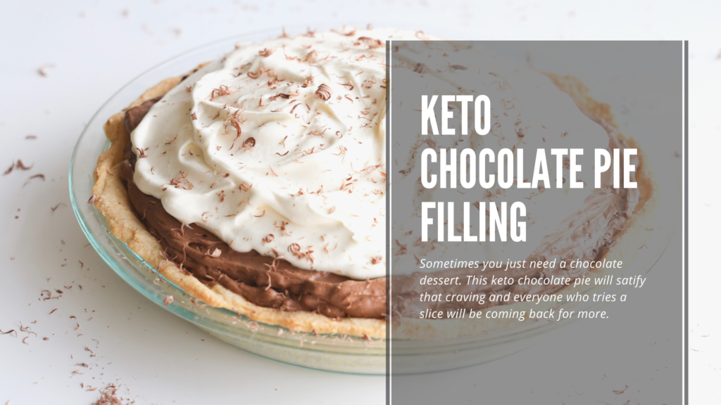This keto and chocolate pie filling is simply incredible.