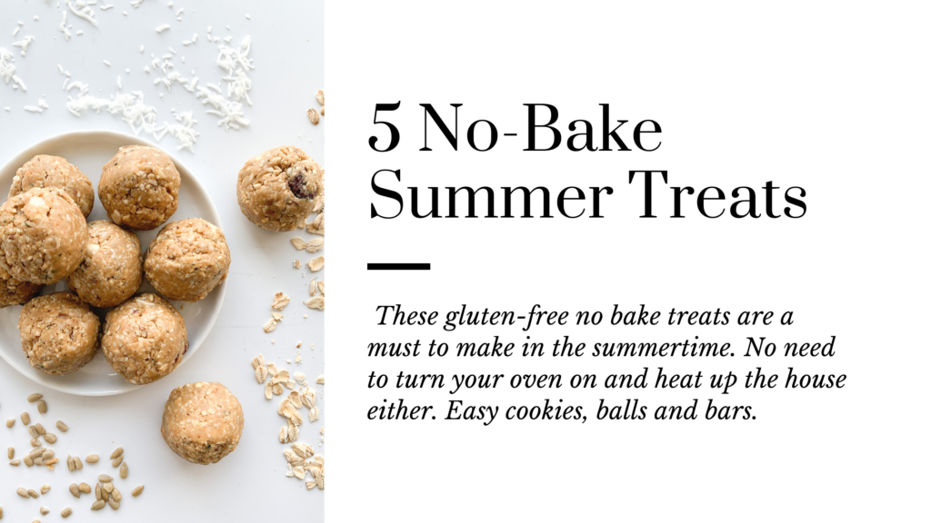 5 gluten-free no bake treat recipes that are great to make in the summertime.